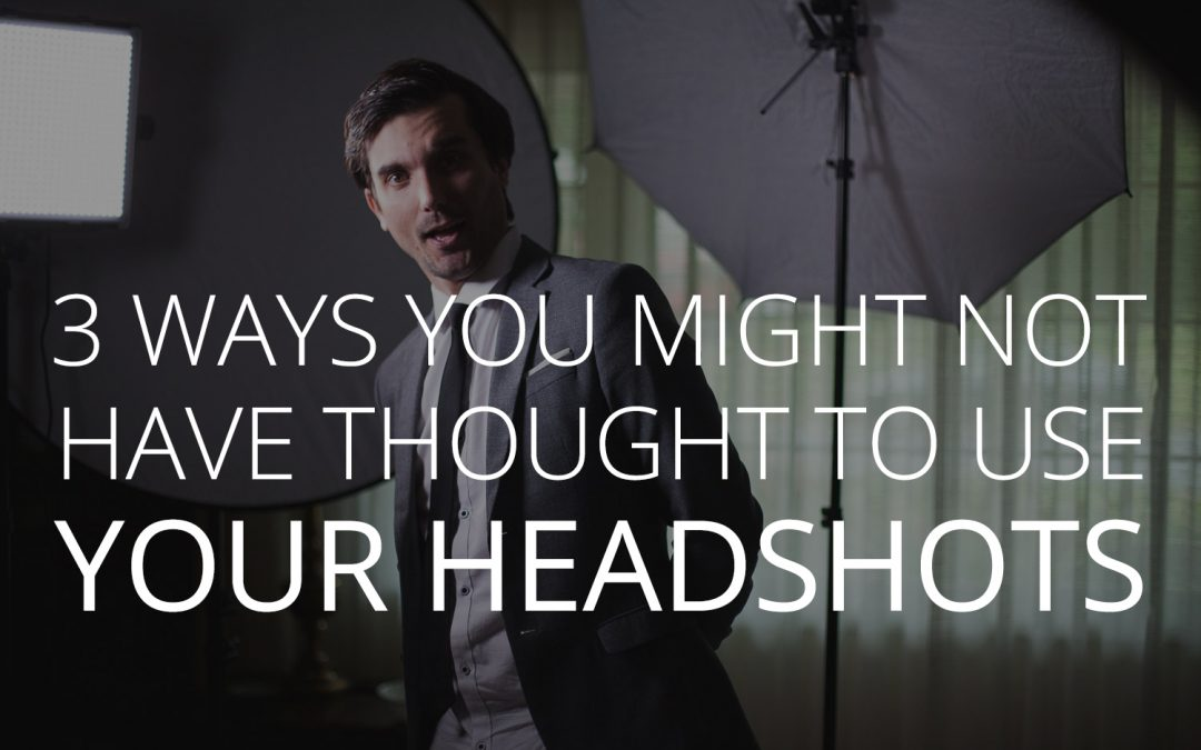 Three ways you might not have thought to use your headshots