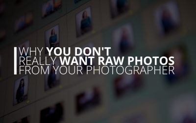 Why You Don't Really Want RAW Photos From Your Photographer
