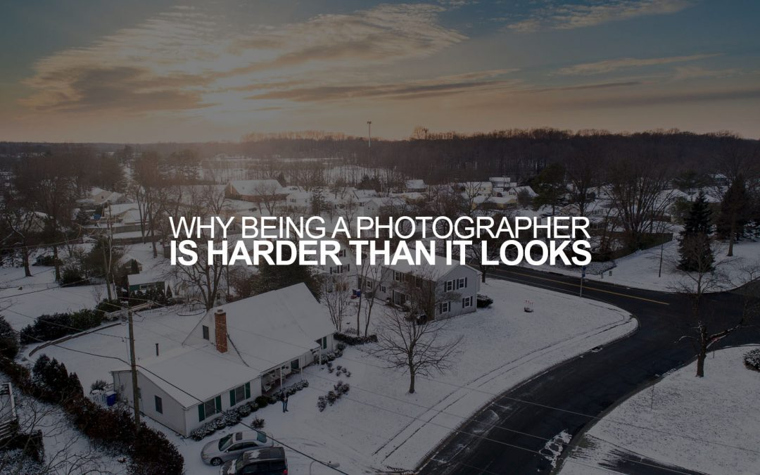 Why Being a Photographer is Harder than it Looks