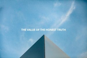 the value of the honest truth