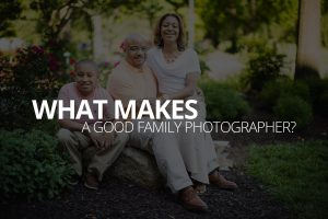 What makes a good family photographer Petruzzo Photography