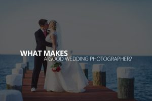 what makes a good wedding photographer