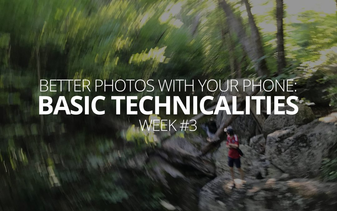 Better Photos With Your Phone: Basic Technicalities