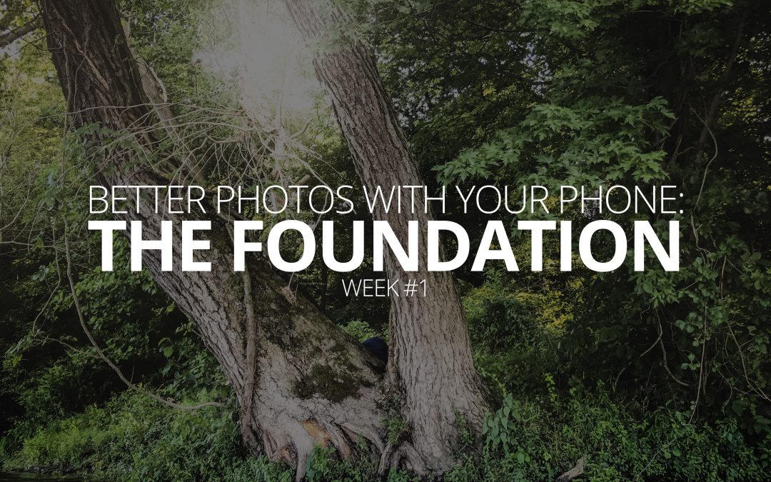 Better Photos With Your Phone: The Foundation
