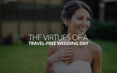 The Virtues of a Travel-Free Wedding Day