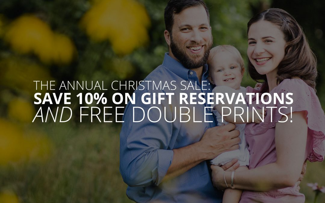 Save 10% On Gift Reservations + Free Double Prints Before December 31st!