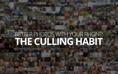 Better Photos with Your Phone: The Culling Habit