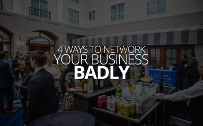 Four Ways to Network Your Business Badly
