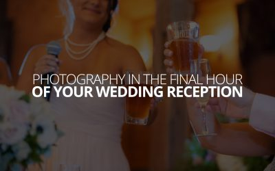 Photography in The Final Hour of Your Wedding Reception